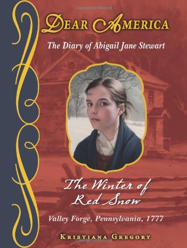 9780545238021: The Winter of Red Snow, Valley Forge, Pennsylvania 1777: The Diary of Abigail Jane Stewart (Dear America (Reissues))
