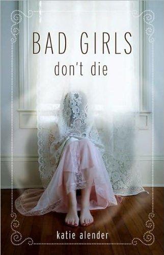 9780545238144: Bad Girls Don't Die [Taschenbuch] by Katie Alender