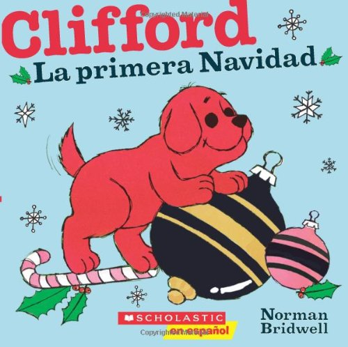 9780545238472: Clifford: La Primera Navidad: (Spanish Language Edition of Clifford's First Christmas) (Clifford, the Big Red Dog)