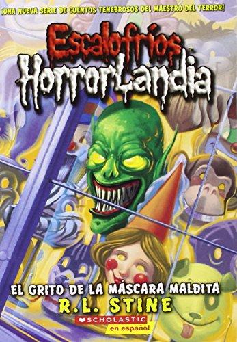 9780545238502: Escalofríos HorrorLandia #4: El grito de la máscara maldita: (Spanish language edition of Goosebumps HorrorLand #4: Scream of the Haunted Mask) (Spanish Edition)