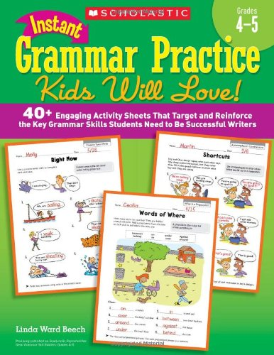 9780545239707: Instant Grammar Practice Kids Will Love! Grades 4-5: 40+ Engaging Activity Sheets That Target and Reinforce the Key Grammar Skills Students Need to Be Successful Writers