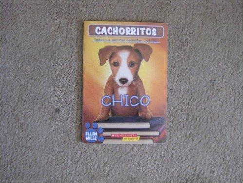 Cachorritos : Chico (TODOS LOS PERRITOS NECESITAN UN HOGAR): ELLEN MILES
