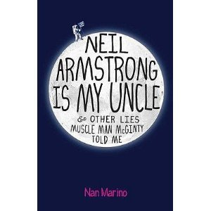 9780545239974: Neil Armstrong Is My Uncle & Other Lies Muscle Man Mcginty Told Me (Paperback) (A Novel by Nan Marino)