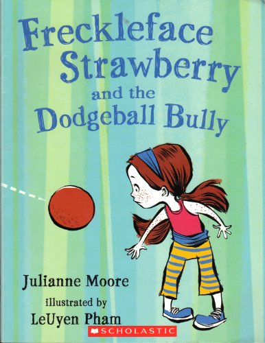 9780545241021: freckleface strawberry and the Dogeball bully