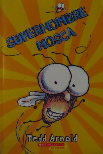 Superhombre Mosca (Super Fly Guy) (9780545241892) by Tedd Arnold