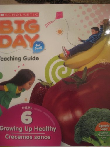9780545242608: Scholastic Big Day (Growing Up Healthy, Theme 6)