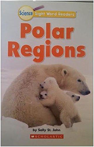 9780545248099: Polar Regions (Science Sight Word Readers)