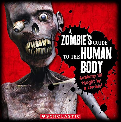 A Zombie's Guide To The Human Body: Anatomy 101 Taught By a Zombie (0545249791) by Scholastic; Tom Becker; Mercer Mayer