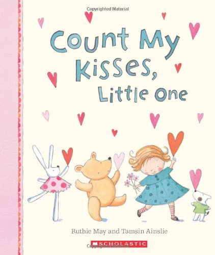 9780545252812: Count My Kisses, Little One