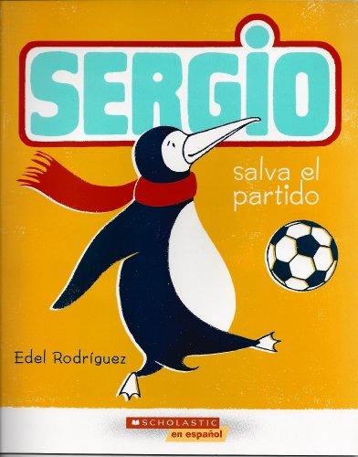 9780545253697: Sergio, Salva El Partido (Originally Published As Sergio Saves the Day)