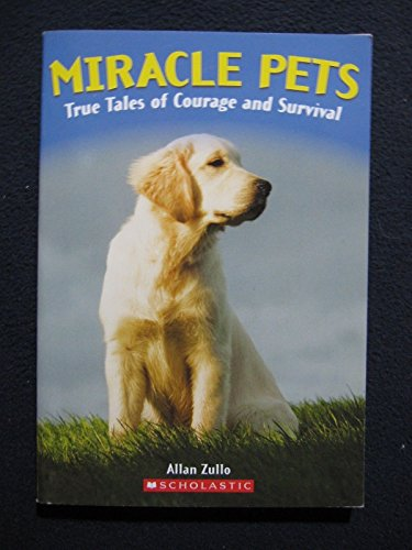 9780545255073: Miracle Pets: True Tales of Courage and Survival