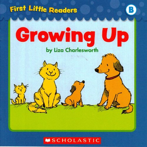 Growing Up (First Little Readers; Level B)