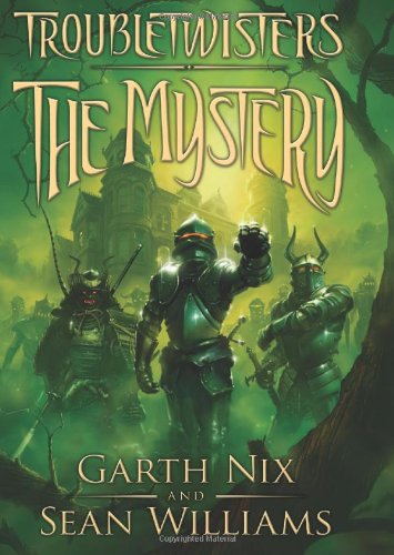 Troubletwisters Book 3: The Mystery (0545258995) by Garth Nix; Sean Williams