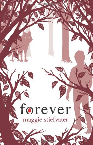 Forever (Wolves of Mercy Falls, Book 3): Maggie Stiefvater
