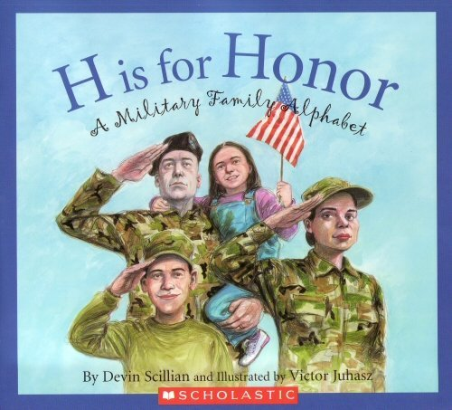 9780545261333: H Is for Honor: A Millitary Family Alphabet (Alphabet Books)