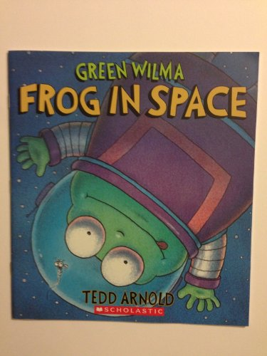 Green Wilma Frog in Space: Tedd Arnold