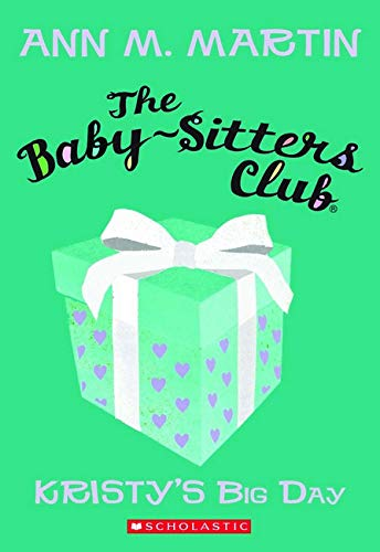 The Baby-Sitters Club, No. 6 (Kristy's Big Day): Martin, Ann M.
