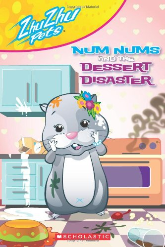 9780545262316: Zhu Zhu Pets: Num Nums and the Dessert Disaster