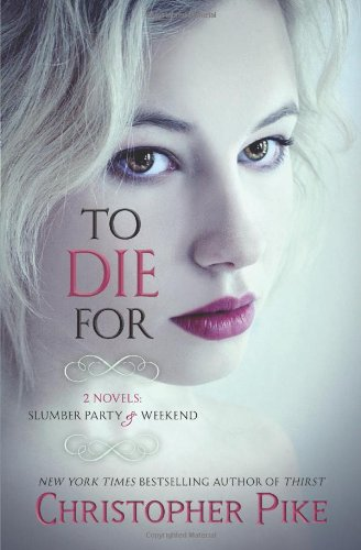 9780545264341: To Die For: (2 Novels: Slumber Party & Weekend)