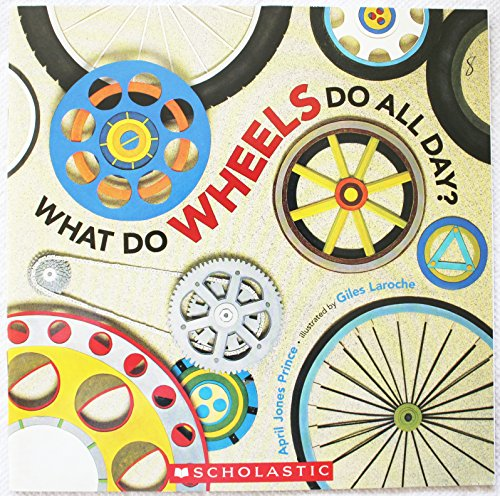 9780545265027: What Do Wheels Do All Day?