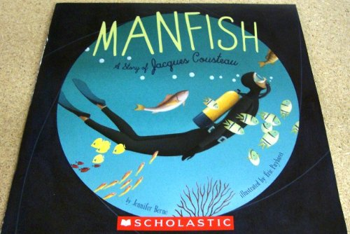 9780545265577: MANFISH, A STORY OF JACQUES COUSTEAU [Paperback]