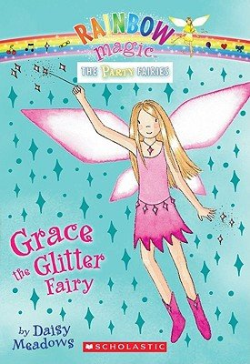 9780545266901: Grace the Glitter Fairy   [RAINBOW MAGIC PARTY #03 GRACE] [Paperback]