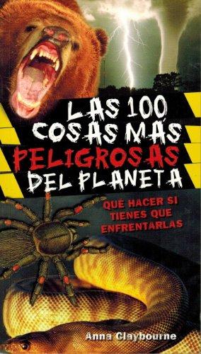 9780545267885: Las 100 Cosas Mas Peligrosas Del Planeta