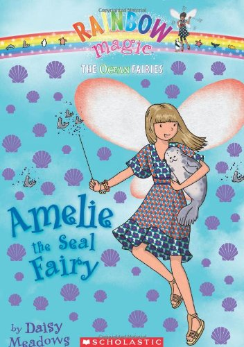 9780545270366: Ocean Fairies #2: Amelie the Seal Fairy: A Rainbow Magic Book