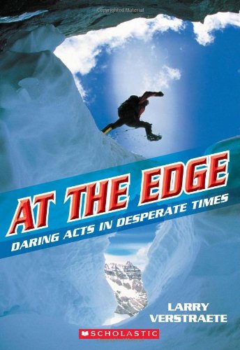 9780545273350: At the Edge: Daring Acts in Desperate Times