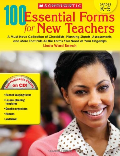 9780545273497: 100 Essential Forms for New Teachers: A Must-Have Collection of Checklists, Planning Sheets, Assessments, and More That Puts All the Forms You Need at Your Fingertips (Teaching Resources)