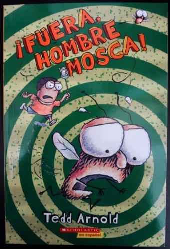 Ifuera, Hombre Mosca!(scholastic En Espanol)Originally published in: VARIOS AUTORES