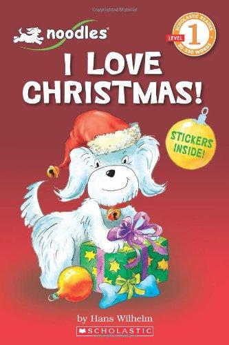 9780545274661: Scholastic Reader Level 1: Noodles: I Love Christmas (with sticker sheet): I Love Christmas! (with Sticker Sheet)