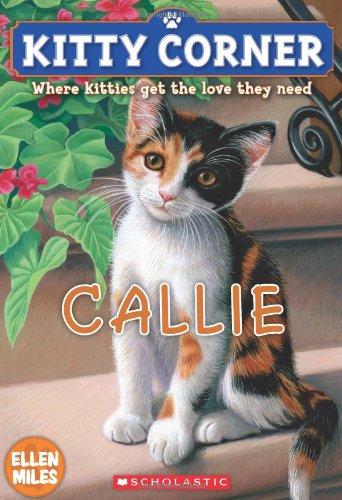 Kitty Corner: Callie: Ellen Miles