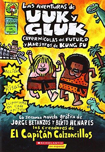 9780545279161: Las aventuras de Uuk y Gluk, cavernícolas del futuro y maestros de kung fu: (Spanish language edition of The Adventures of Ook and Gluk, Kung-Fu ... (Captain Underpants) (Spanish Edition)