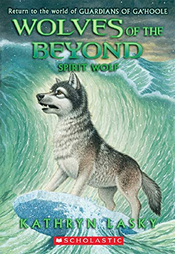Wolves of the Beyond #5: Spirit Wolf (0545279712) by Lasky, Kathryn