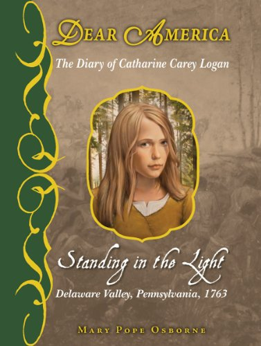 9780545280914: Standing in the Light: The Diary of Catharine Carey Logan