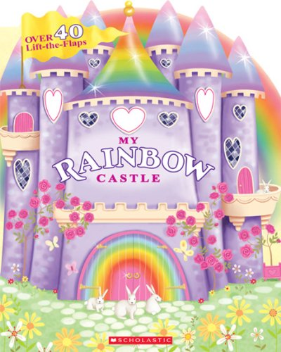 9780545281652: My Rainbow Castle