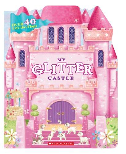 9780545281720: My Glitter Castle