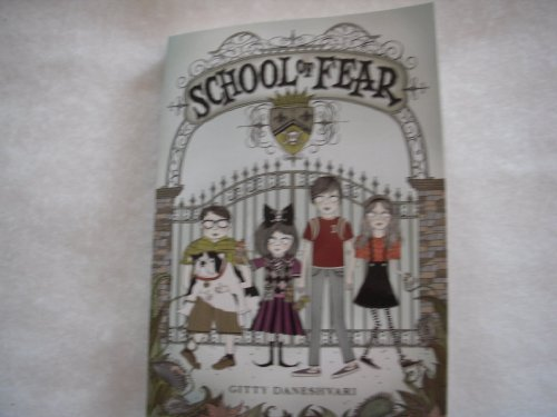 9780545286862: [School of Fear] (By: Gitty Daneshvari) [published: August, 2012]
