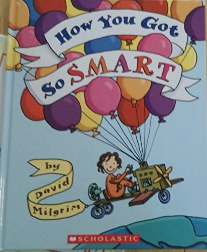 9780545288675: How You Got So Smart