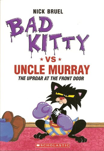 9780545289191: Bad Kitty vs Uncle Murray: The Uproar at the Front Door