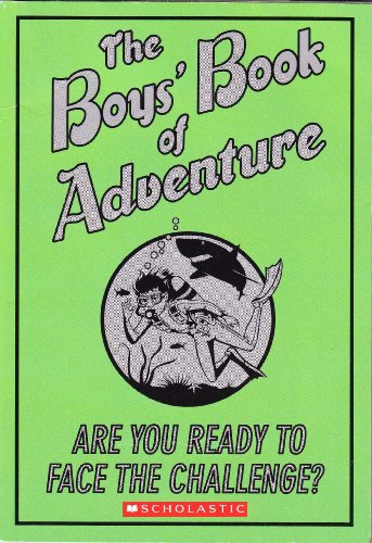 9780545289962: The Boys' Book of Adventure: Are You Ready to Face the Challenge?