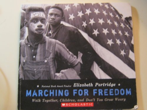 9780545290012: Marching for Freedom: Walk Together, Children, and Don't You Grow Weary