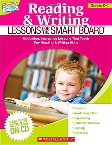 9780545290388: Reading & Writing Lessons for the SMART Board™ (Grades K–1): Motivating, Interactive Lessons That Teach Key Reading & Writing Skills (Interactive Whiteboard Activities (Scholastic))