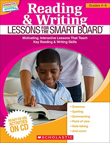 9780545290401: Reading & Writing Lessons for the SMART Board™ (Grades 4–6): Motivating, Interactive Lessons That Teach Key Reading & Writing Skills (Teaching Resources)