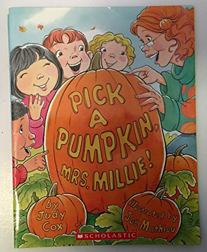 9780545292696: Pick a Pumpkin Mrs. Millie! (Paperback)