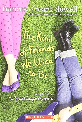 9780545293563: The Kind of Friends We Used to Be (Sequel to Secret Language of Girls)