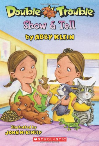 Double Trouble #1: Show & Tell (0545294940) by Abby Klein; John McKinley