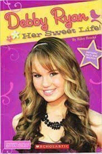 9780545296373: Debby Ryan: Her Sweet Life!