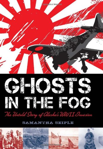 9780545296540: Ghosts in the Fog: The Untold Story of Alaska's WWII Invasion